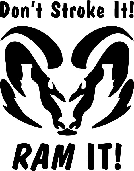 Dont stroke it ram it decal sticker