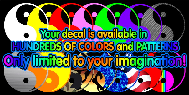Decals can be made in any color or pattern you want