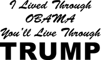 I Lived Through OBAMA, You'll Live Through TRUMP Decal / Sticker 10