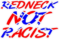 Redneck Not Racist Confederate Flag Decal / Sticker 02