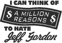 I can think of a million reasons to hat Jeff Gordon  Decal / Sticker