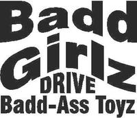 Bad Girlz Drive Bad-Ass Toyz Decal / Sticker