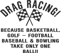 Drag Racing Takes Balls Decal / Sticker