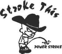 Z1 Stroke This - Piss on Power Stroke Decal / Sticker