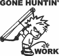 Z1 Pee On Work - Gone Huntin Decal / Sticker