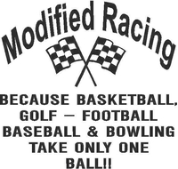 Modified Racing Takes more than one ball Decal / Sticker
