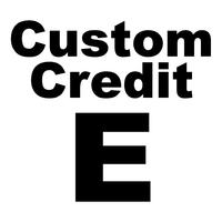 Custom Credit E