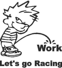 Z1 Pee on Work, Let's go Racing Decal / Sticker