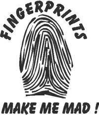 Fingerprints make me Mad!  Decal / Sticker