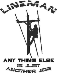 Lineman - Anything Else is Just Another Job Decal / Sticker