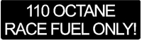 110 Octane Race Fuel Only Decal / Sticker