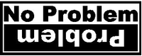 No Problem / Problem Decal / Sticker