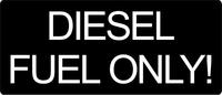 Diesel Fuel Only Decal / Sticker