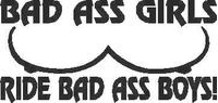 Bad Ass Girls Ride Bad Ass Boys decal / sticker