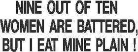 Battered Women - I Eat Mine Plain Decal / Sticker