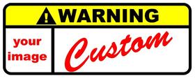CUSTOM Warning Label Decal / Sticker 01