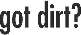Got Dirt? Decal / Sticker