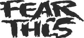Fear This Decal / Sticker 03