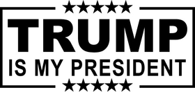 TRUMP Is My President Decal / Sticker 11