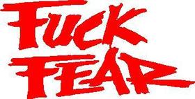 Fuck Fear Decal / Sticker