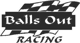 Balls Out Racing Decal / Sticker