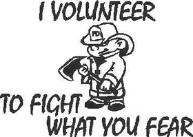 I Volunteer to Fight what you Fear Decal / Sticker