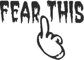 Fear This Finger Decal / Sticker