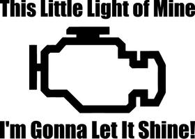 Check Engine Light I'm Gonna Let It Shine Decal / Sticker 02