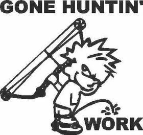 Z1 Pee On Work - Gone Huntin Decal / Sticker