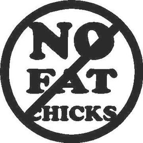 No Fat Chicks Decal / Sticker SINGLE COLOR