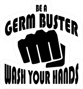 Be A Germ Buster Wash Your Hands Decal / Sticker 08