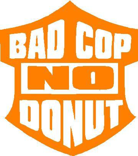 Bad Cop No Donut Decal / Sticker