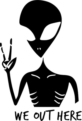 Alien We Out Here Decal / Sticker 06