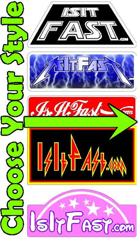 IsItFast.com Promo Decal / Sticker  CHOOSE YOUR DESIGN