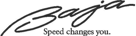 Baja - Speed Changes You Decal / Sticker