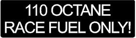 110 Octane Race Fuel Only Decal / Sticker