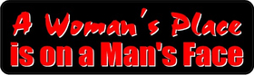 A Woman's Place Is On A Man's Face Decal / Sticker 01