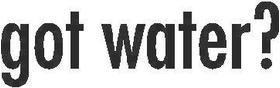 Got Water? Decal / Sticker