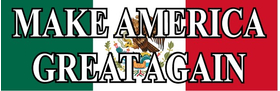 Mexian Flag MAGA Decal / Sticker 06