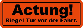 Actung! Riegel Tur vor der Fahrt Warning Label Decal / Sticker 01